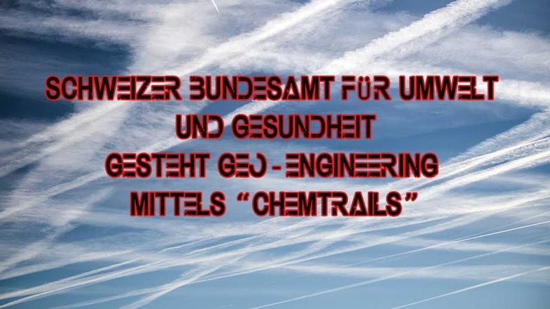 Schweizer Bundesamt für Umwelt gesteht Geo-Engineering mittels Chemtrails von Seiten der UNO