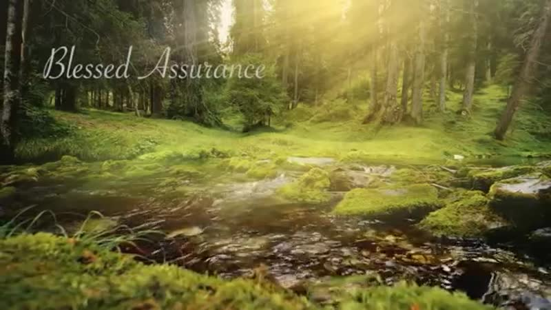 Beautiful Instrumental Hymns Blessed Assurance Ti