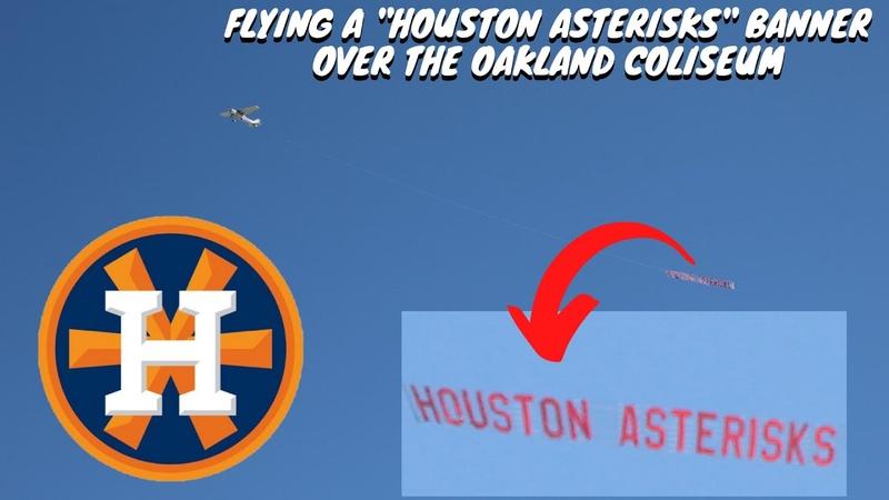 Flying a Houston Asterisks Banner Over The Oakland Coliseum