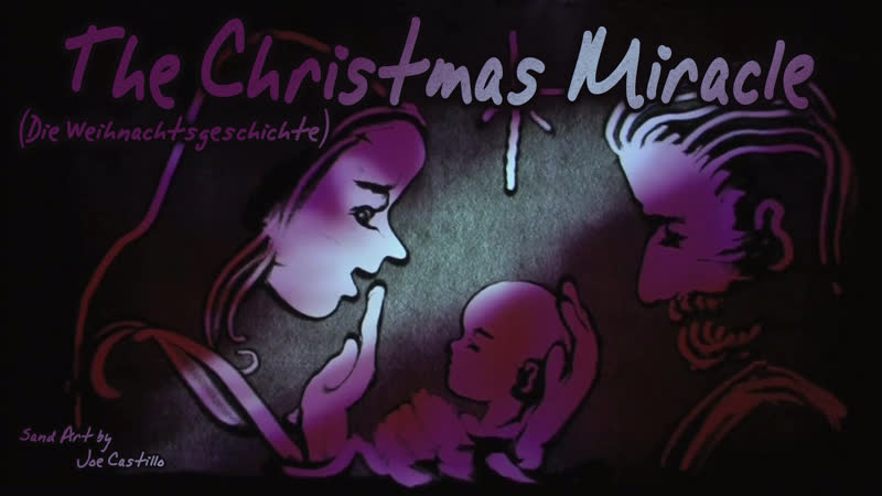 The Christmas Miracle Die Weihnachtsgeschichte (by Joe Castillo 2013) [Sand-Art - HD-720p]
