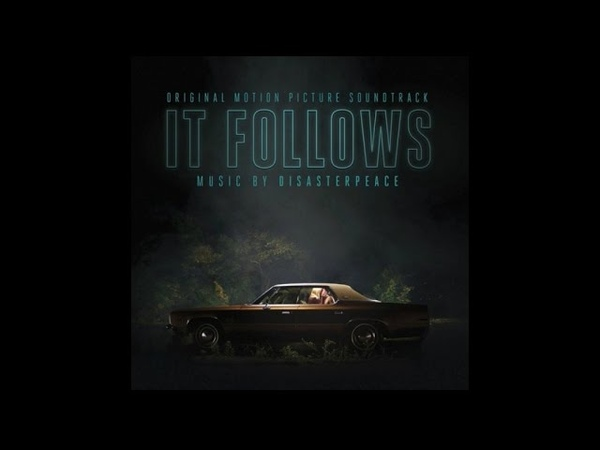 Disasterpeace Jay It Follows Soundtrack