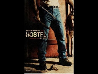 фильм ужасов / 2005 Хостел / Hostel