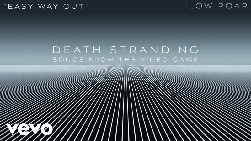 Low Roar - Easy Way Out (Official Lyric Video) - from Death Stranding