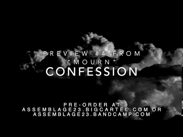 Assemblage 23 Mourn Preview 5 Confession