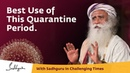 How to Make Best Use of This Quarantine Period - With Sadhguru in Challenging Times - 23 Mar