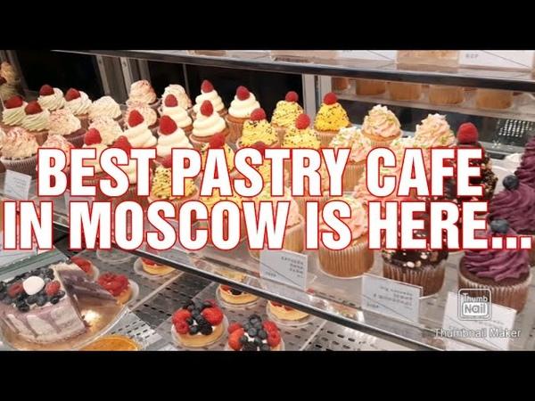 KUE TART TERBAIK DI KOTA MOSKOW ADA DISINI Best Pastry cafe Moscow