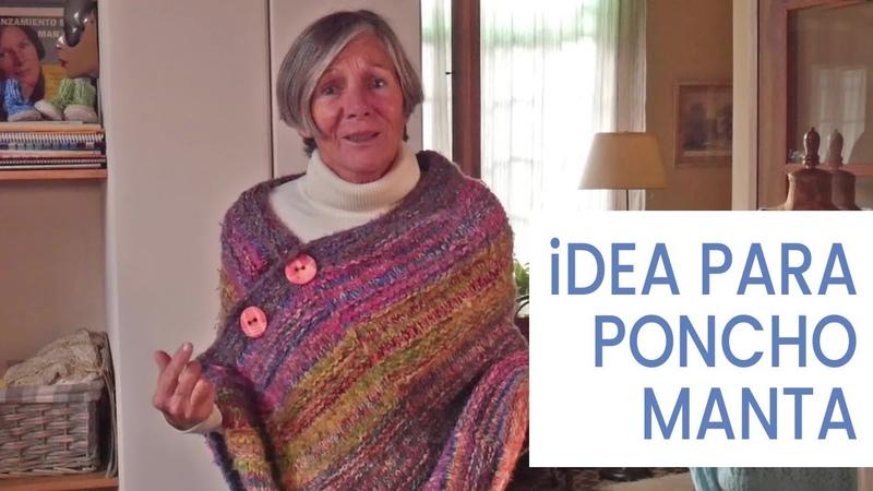 💡 Ideas y Consejos para Tejer poncho manta con varias lanas Lucila