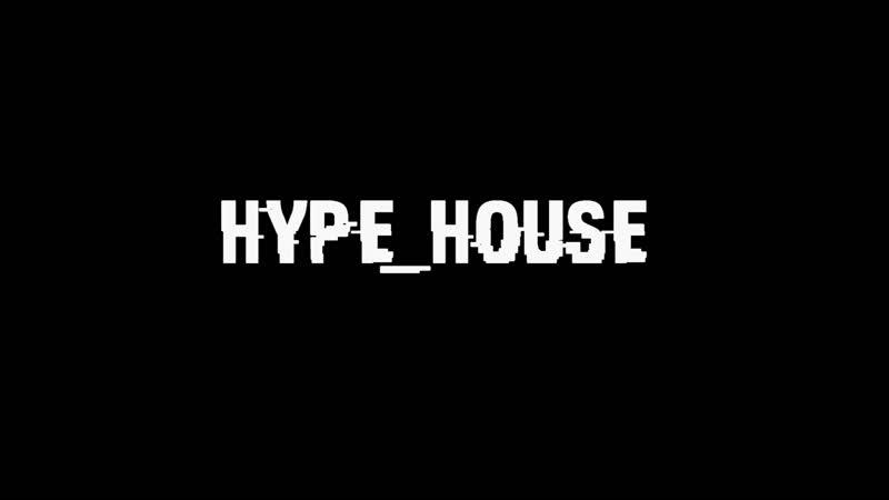 HYPE_HOUSE