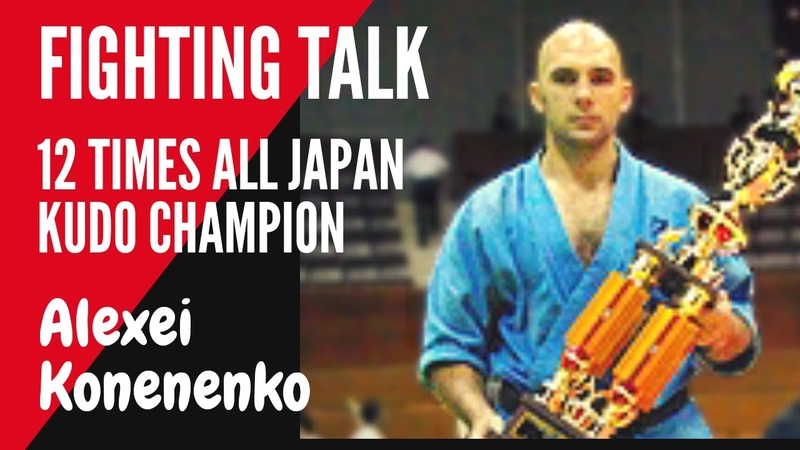 KUDO Fighting Talk: Mal interviews the legendary Kudo Fighter and KIF Director Alexei Kononenko