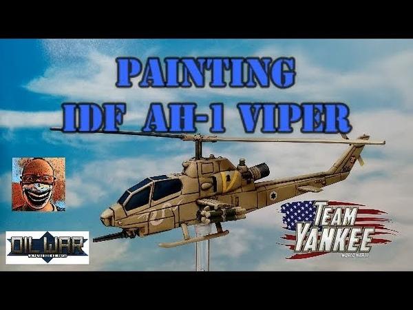 Painting IDF AH 1 Viper. Team Yankee. Israel