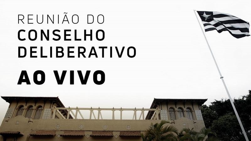 AO VIVO REUNIÃO DO CONSELHO DELIBERATIVO VOTAÇÃO BOTAFOGO S A