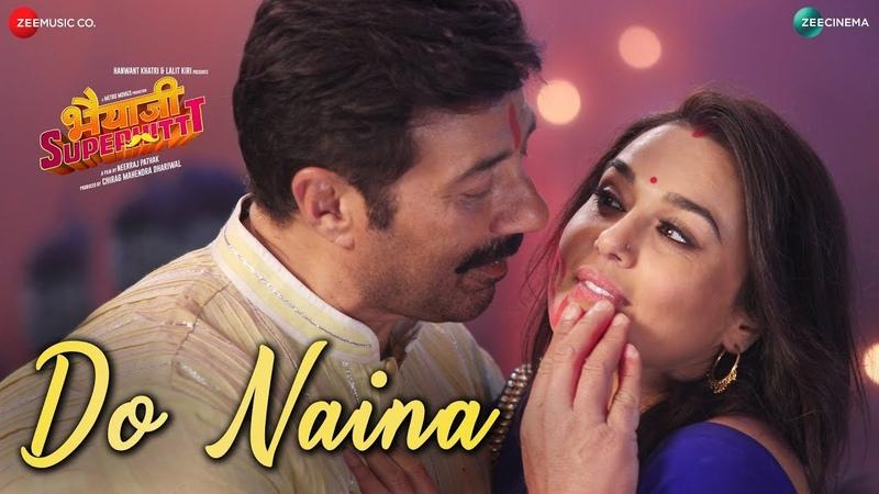 Do Naina Bhaiaji Superhit Sunny Deol Preity G Zinta Yasser Desai Aakanksha Sharma Amjad Nadeem