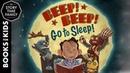 Beep! Beep! Go to Sleep! Bedtime Story for Kids