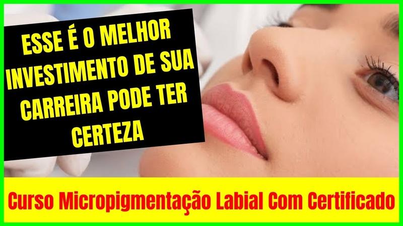 Curso De Micropigmentação Labial Com Certificado Micropigmentação Labial Famosas ESTÉTICA