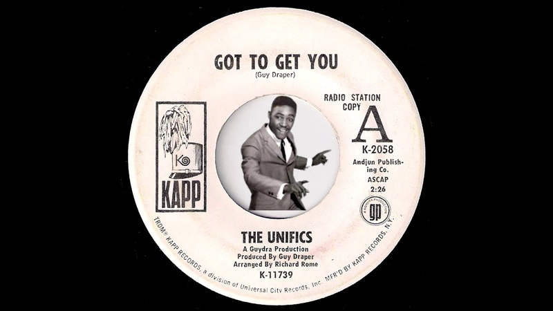 The Unifics - Got To Get You [Kapp] 1969 Funky Soul 45