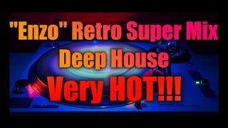 Enzo Retro Super Mix Deep House Music  🎧