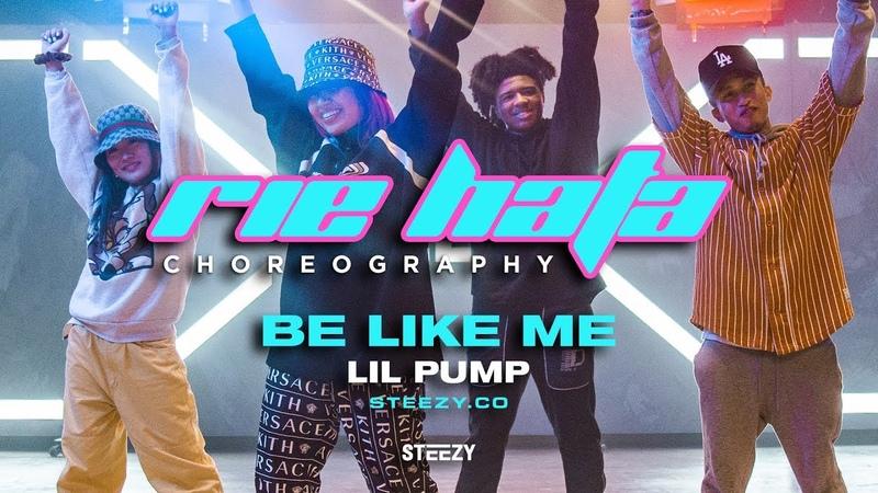 Rie Hata Choreography Be Like Me Lil Pump feat Lil Wayne