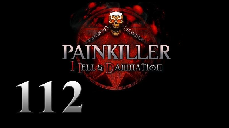 PAINKILLER HELL DAMNATION Выживание в Аду №112