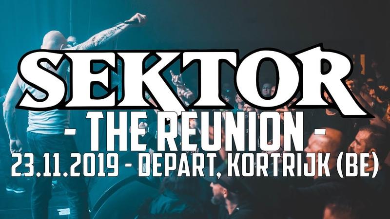 SEKTOR the reunion @ Depart Kortrijk 23 11 2019 MULTICAM FULL SET
