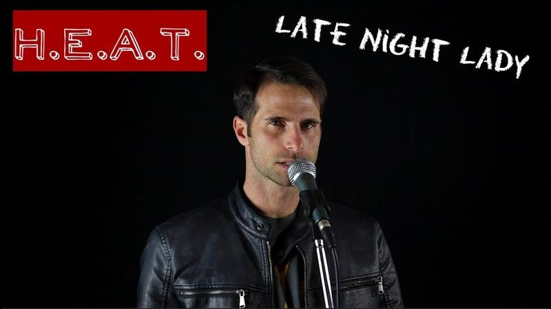 H.E.A.T. - Late night Lady (Steve Johns cover)