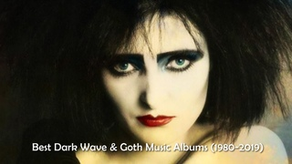 The Best Dark Wave and Goth Music Albums (1980-2019)