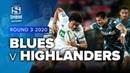 Super Rugby Aotearoa | Blues v Highlanders - Rd 3 Highlights