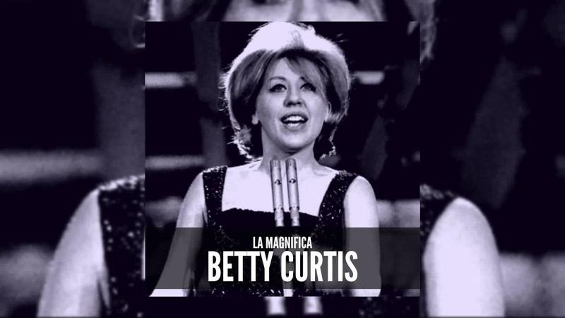 La magnifica Betty Curtis (FULL ALBUM)