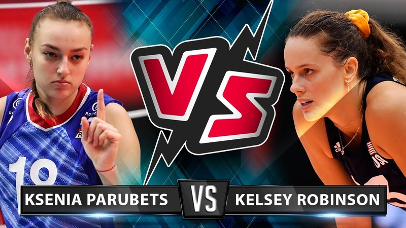 Ksenia Parubets vs Kelsey Robinson Who s the BEST for you? Powerfull spikes VNL 2019