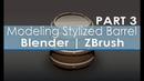 Modeling Stylized Barrel - Blender | ZBrush - Part 3