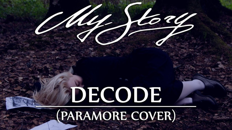 MyStory - Decode (Paramore cover official video)