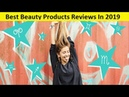 Top 3 Best Beauty Products Reviews In 2019