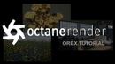 Octane Render. Что такое ORBX?