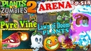 Plants vs. Zombies 2 ARENA - Pyre Vines Searing Season - Lawn of Doom (Ep.518)