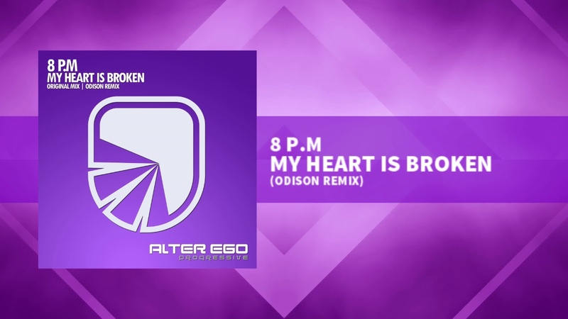 8 P.M - My Heart Is Broken (Odison Remix) [Trance Progressive]