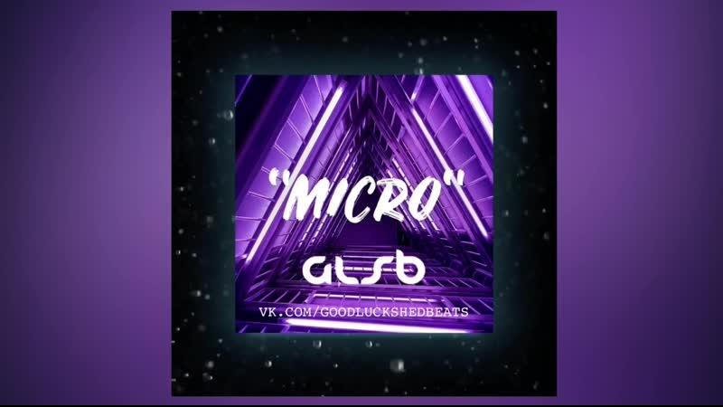 Бит на продажу Micro glsb prod beats glsb