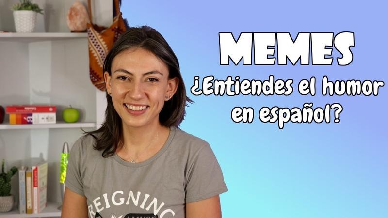 Memes en español ¿Entiendes el humor en otro idioma
