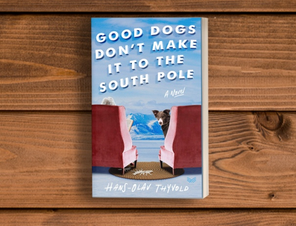 Good Dogs Don't Make It to the South Pole - Hans-Olav Thyvold