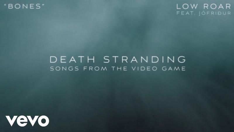 Low Roar - Bones (Official Lyric Video) - from Death Stranding ft. Jófriður