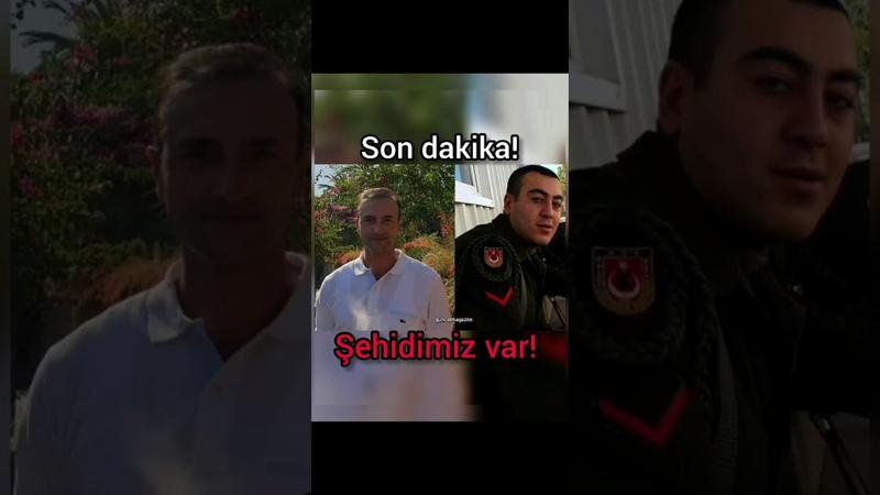 ŞEHİDİN VAR TÜRKİYE Jandarma Yüzbaşı Yasin Kurt ve Jandarma Uzman Çavuş Oğuzhan Anar Şehit oldu