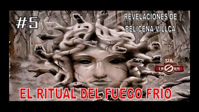 Capítulo 5. EL RITUAL DEL FUEGO FRIO (VÍDEO LIBRO EL MISTERIO DE BELICENA VILLCA - PARTE 1).