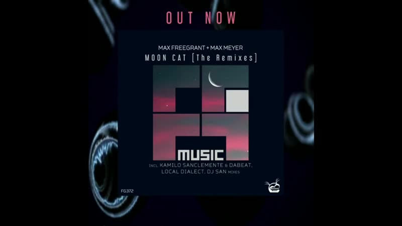 Max Freegrant Max Meyer Moon Cat The Remixes