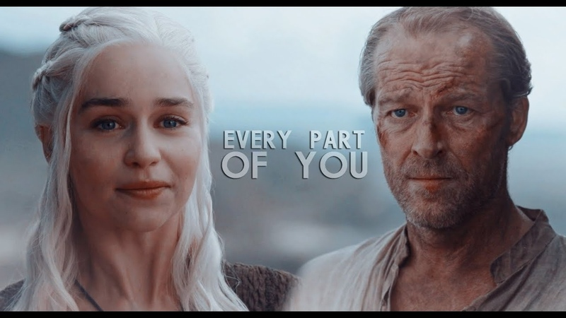 Daenerys Jorah Every Part of You