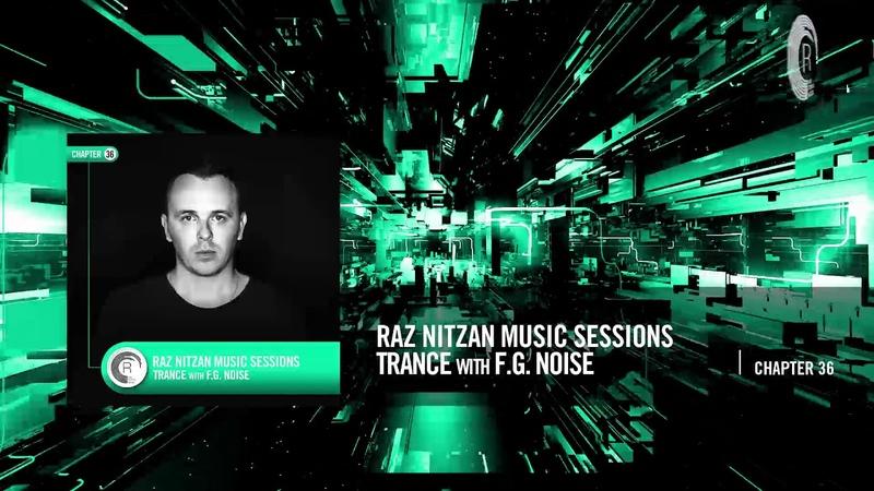 F G Noise Raz Nitzan Music Sessions Uplifting Trance Chapter 36
