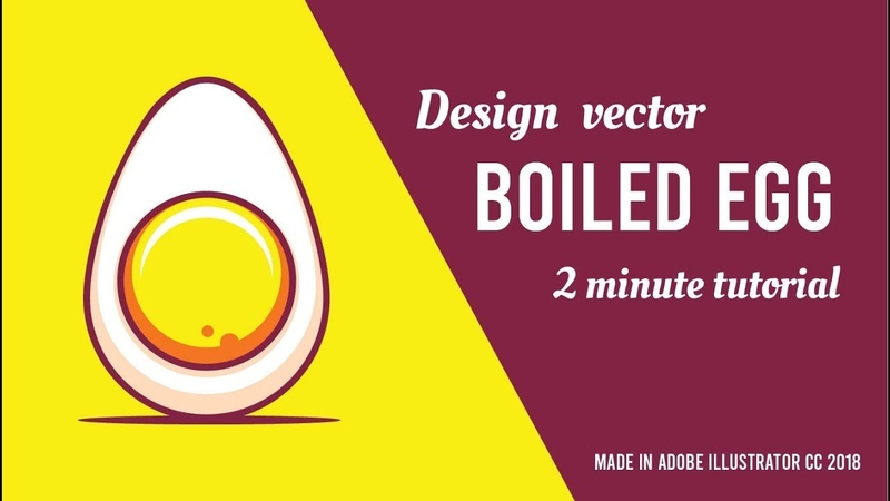 How to design a vector boiled egg using Adobe Illustrator CC 2018 Beginner Tutorial