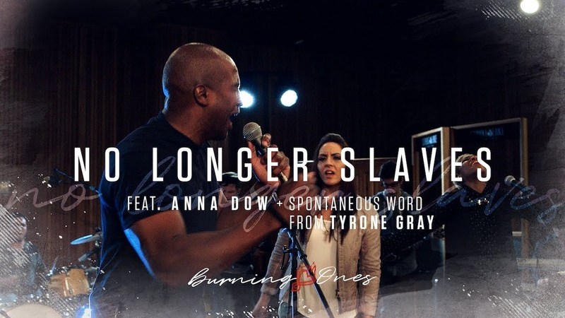 No Longer Slaves feat Anna Dow Tyrone Gray FULL HD Burning Ones Raw Encounter